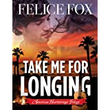 Take Me for Longing (American Heartstrings Trilogy) ~ Felice Fox