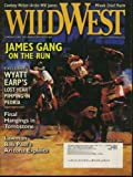 img - for Wild West Magazine (James Gang cover and feature) (Tombstone Arizona) August 2003 (Vol. 16; #2) book / textbook / text book