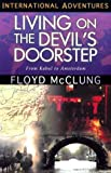 Living on the Devils Doorstep: From Kabul to Amsterdam (International Adventures) (International Adventure Series)
