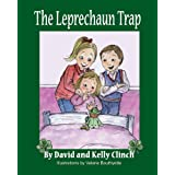 The Leprechaun Trap: A Family Tradition For Saint Patrick's Day ~ David Clinch