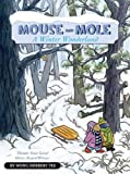 img - for Mouse and Mole, a Winter Wonderland[ MOUSE AND MOLE, A WINTER WONDERLAND ] by Yee, Wong Herbert (Author) Nov-15-10[ Hardcover ] book / textbook / text book
