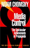 Media Control: The Spectacular Achievements of Propaganda (Open Media Pamphlet) (1888363495) by Noam Chomsky