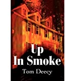 img - for { [ UP IN SMOKE ] } Deecy, Tom ( AUTHOR ) Mar-01-2002 Paperback book / textbook / text book