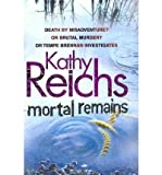 Kathy Reichs Mortal Remains by Reichs, Kathy ( Author ) ON Oct-14-2010, Hardback