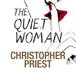 The Quiet Woman | [Christopher Priest]