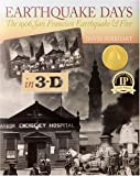Earthquake Days: The 1906 San Francisco Earthquake & Fire in 3-D