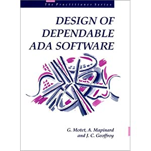 Design of Dependable ADA Software: The Use of Exception Mechanisms (Prentice Hall BCS practitioner series)