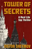 Tower of Secrets: A Real Life Spy Thriller