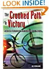 The Crooked Path to Victory: Drugs and Cheating in Professional Bicycle Racing (Cycling Resources Series)