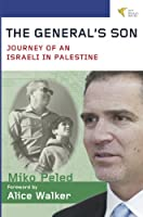 The General's Son: Journey of an Israeli in Palestine (English Edition)