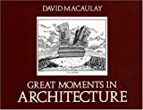 Great Moments in Architecture (0395267110) by Macaulay, David