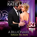 A Billionaire Between the Sheets Audiobook by Katie Lane Narrated by Cindy Harden
