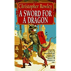 A Sword for a Dragon (Bazil Broketail) by Christopher Rowley