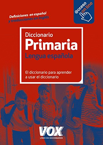 Diccionario De Primaria (Vox - Lengua Española - Diccionarios Escolares)