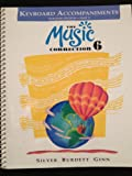 img - for The Music Connection (Keyboard Accompaniments) Book 6 Teachers Edition Part 2 (book 6) book / textbook / text book