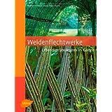 """Weidenflechtwerke: Lebendige Strukturen im Gartenvon """"Marion Fr�hlich"""""""