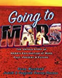 Going to Mars: The Stories of the people Behind NASA's Mars Missions Past, Present, and Future (0671027964) by Reeves-Stevens, Garfield