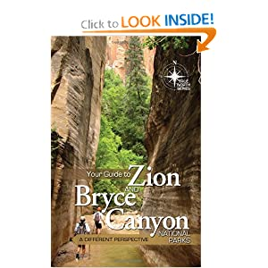 Your Guide to Zion and Bryce Canyon (True North) book