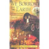 We Borrow the Earth: An Intimate Portrait of The Gypsy Shamanic Tradition and Cultureby Patrick Jasper Lee