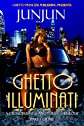 Ghetto Illuminati: A Crime, Business and Politics Trilogy Part 1: Crime