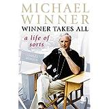 Winner Takes All: A Life of Sortsby Michael Winner