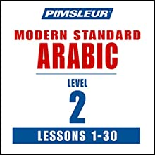 Pimsleur Arabic (Modern Standard) Level 2: Learn to Speak and Understand Modern Standard Arabic with Pimsleur Language Programs (       UNABRIDGED) by Pimsleur Narrated by Pimsleur