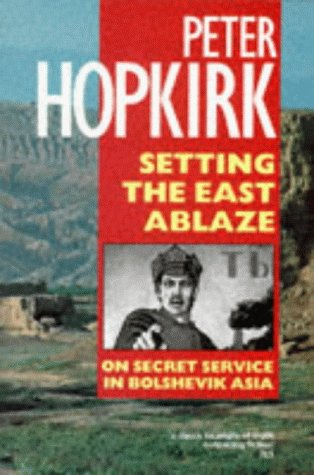 Setting the East Ablaze (Oxford Paperbacks)