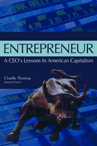 Entrepreneur: A CEO's Lessons in American Capitalism, by Charlie Thomas