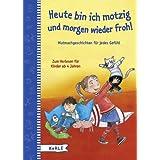 """Heute motzig, morgen fr�hlich. Mutmachgeschichten f�r jedes Gef�hl: Zum Vorlesen f�r Kinder ab 4 Jahrenvon """"Johanna Bach"""""""