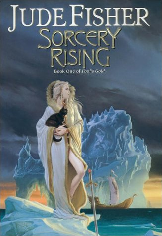 Sorcery Rising (Fool's Gold, Book 1)