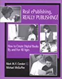 img - for Real ePublishing, Really Publishing!: How to Create Digital Books by and for All Ages book / textbook / text book