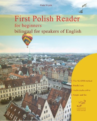 First Polish Reader for beginners bilingual for speakers of English: First Polish dual-language Reader for speakers of English with bi-directional ... incl. audiofiles for beginners: Volume 1