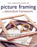 img - for The Complete Book of Picture Framing and Decorative Framework book / textbook / text book