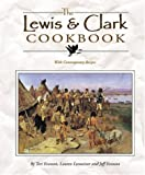 The Lewis & Clark Cookbook: With Contemporary Recipes (Lewis & Clark Expedition)