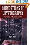 Foundations of Cryptography: Volume 1...