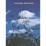 Un jardin sur le ventrepar Fabienne Berthaud