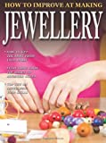 How to Improve at Making Jewellery
