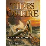 Tides of Fire:  The Rebellionby Hilary Lester
