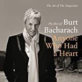 Burt Bacharach Anyone Who Had a Heart: The Art of the Songwriter