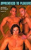 Apprenticed to Pleasure: An Erotic Sci-Fi Novel