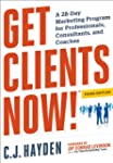 Get Clients Now! (TM): A 28-Day Marke...