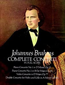 Complete Concerti In Full Score Brahms Dover Music Scores from Dover Publications Inc.