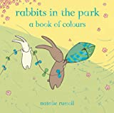 Natalie Russell Rabbits in the Park: A Book of Colours