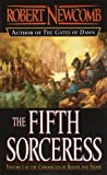 The Fifth Sorceress (The Chronicles of Blood and Stone, Book 1) by Robert Newcomb