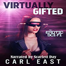Virtually Gifted (       UNABRIDGED) by Carl East Narrated by Scarlett Day