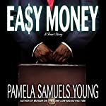 Easy Money: A Short Story | Pamela Samuels Young