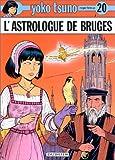 echange, troc Roger Leloup - Yoko Tsuno, tome 20 : L'astrologue de Bruges