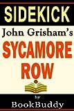 Sycamore Row: by John Grisham -- Sidekick