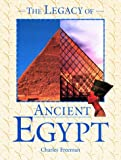 The Legacy of Ancient Egypt (Facts on File's Legacies of the Ancient World) (081603656X) by Freeman, Charles