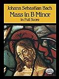 Mass in B Minor in Full Score (Dover Music Scores)